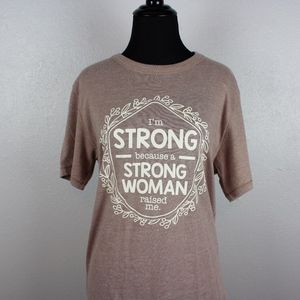 """""""I'm Strong Because.."""" Tan Graphic Tee Size S!"""